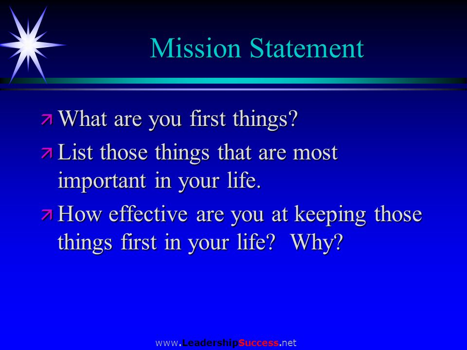 Mission Statement What are you first things