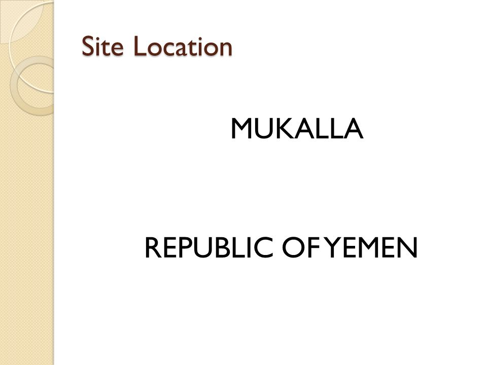 Site Location MUKALLA REPUBLIC OF YEMEN