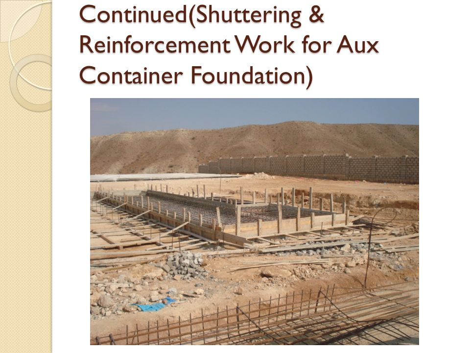 Continued(Shuttering & Reinforcement Work for Aux Container Foundation)