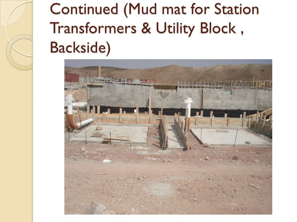 Continued (Mud mat for Station Transformers & Utility Block , Backside)