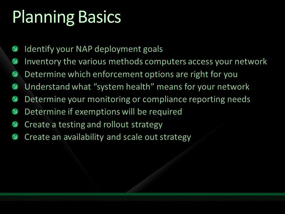 Planning Basics Identify your NAP deployment goals