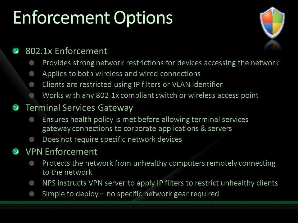 Enforcement Options 802.1x Enforcement Terminal Services Gateway