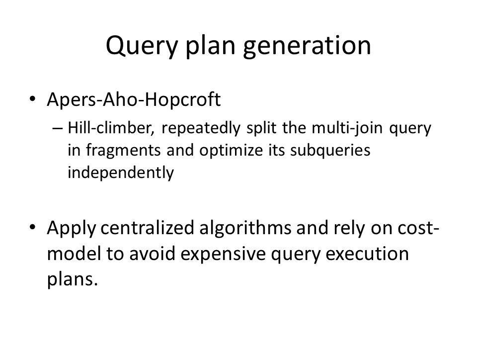 Query plan generation Apers-Aho-Hopcroft