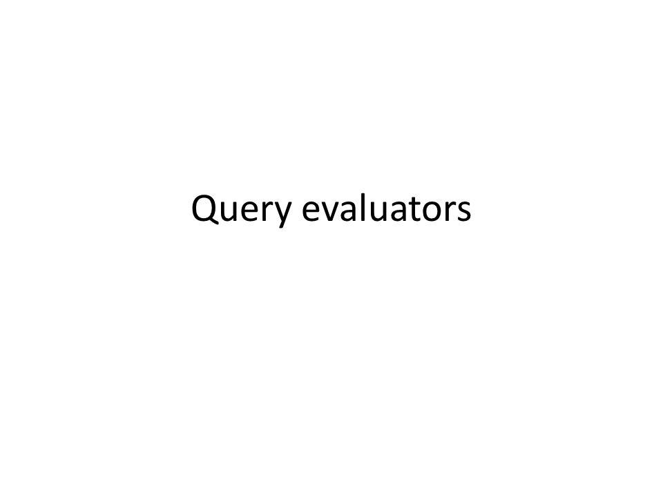 Query evaluators