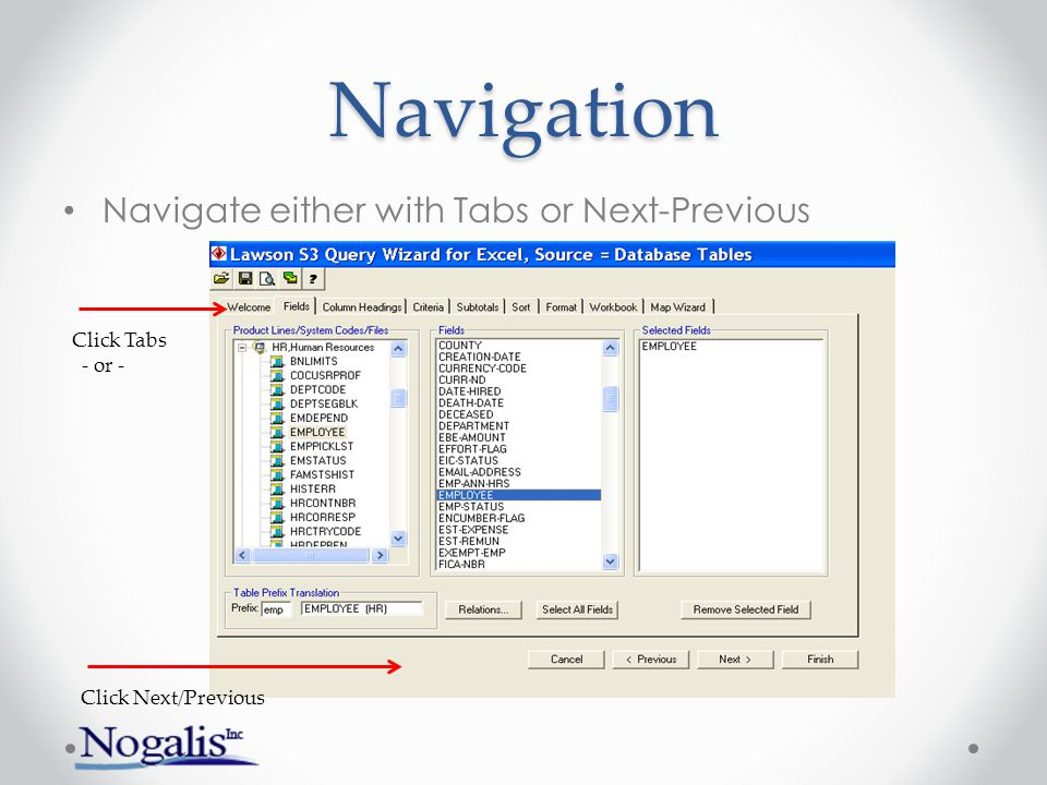 Navigation Navigate either with Tabs or Next-Previous