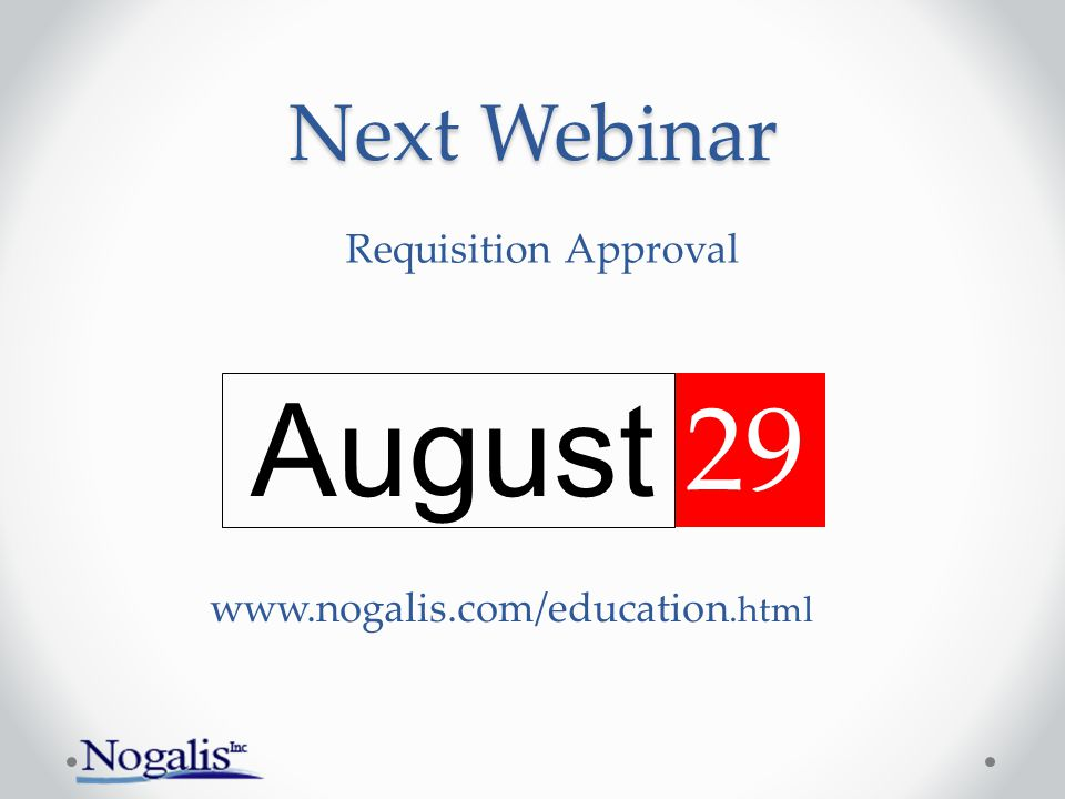 August 29 Next Webinar Requisition Approval