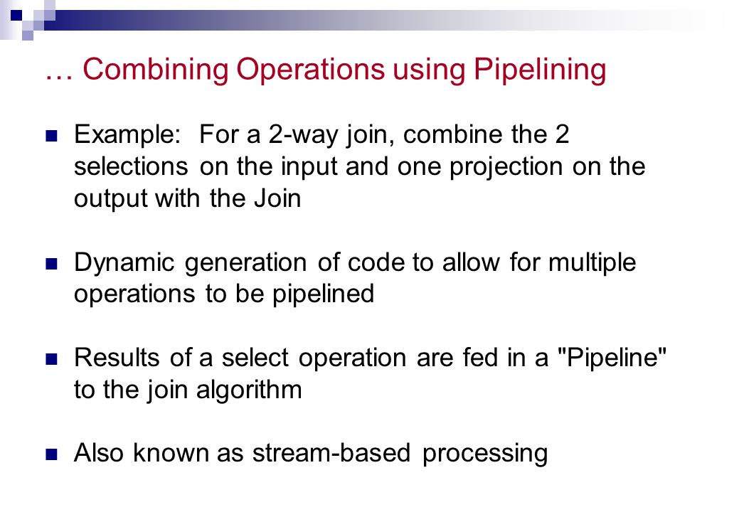 … Combining Operations using Pipelining