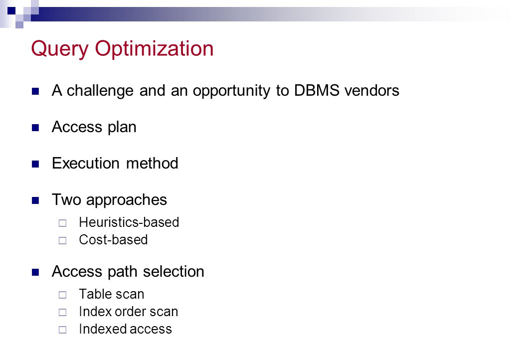 Query Optimization A challenge and an opportunity to DBMS vendors