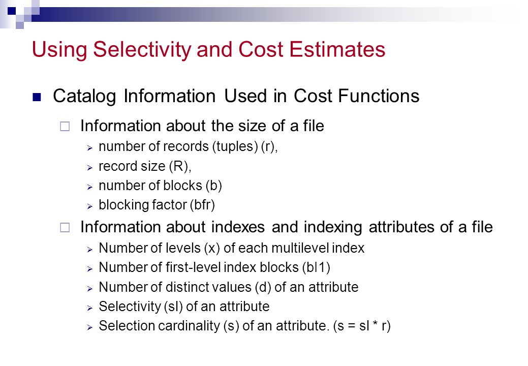 Using Selectivity and Cost Estimates