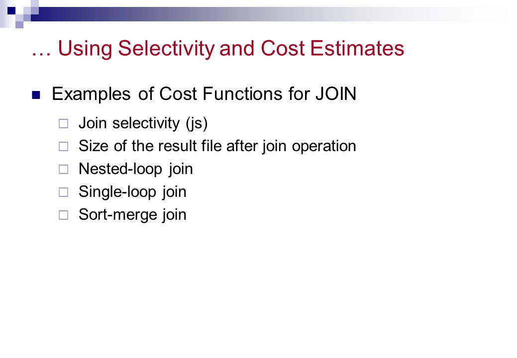 … Using Selectivity and Cost Estimates
