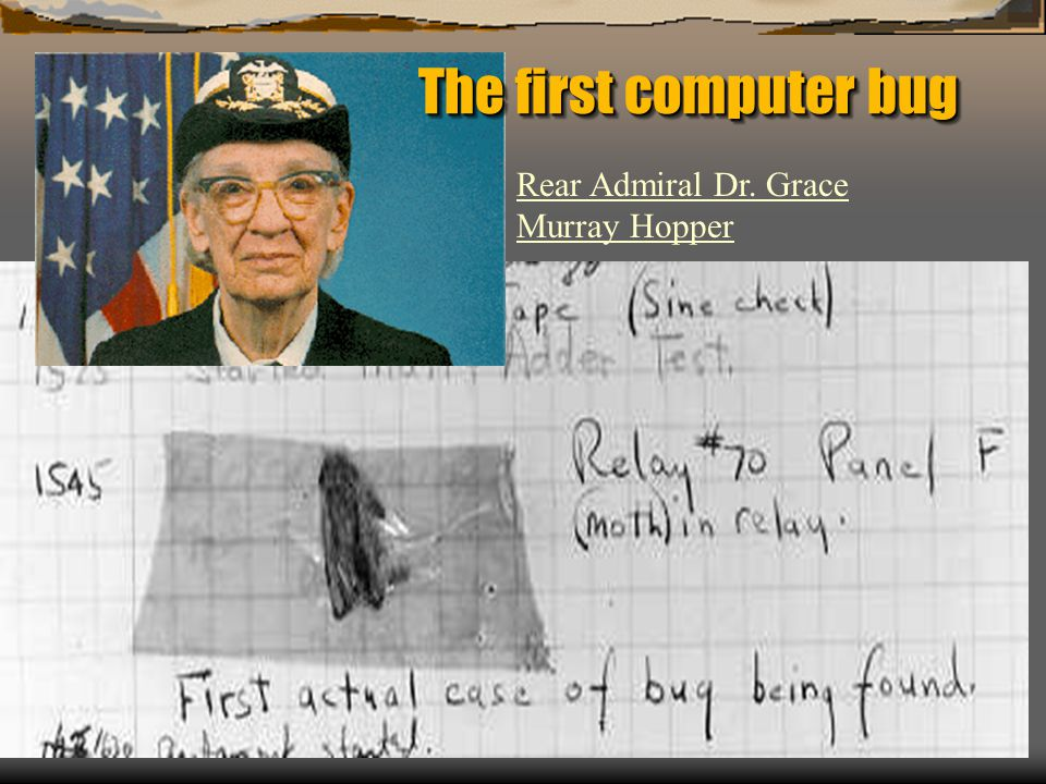 The first computer bug Rear Admiral Dr. Grace Murray Hopper