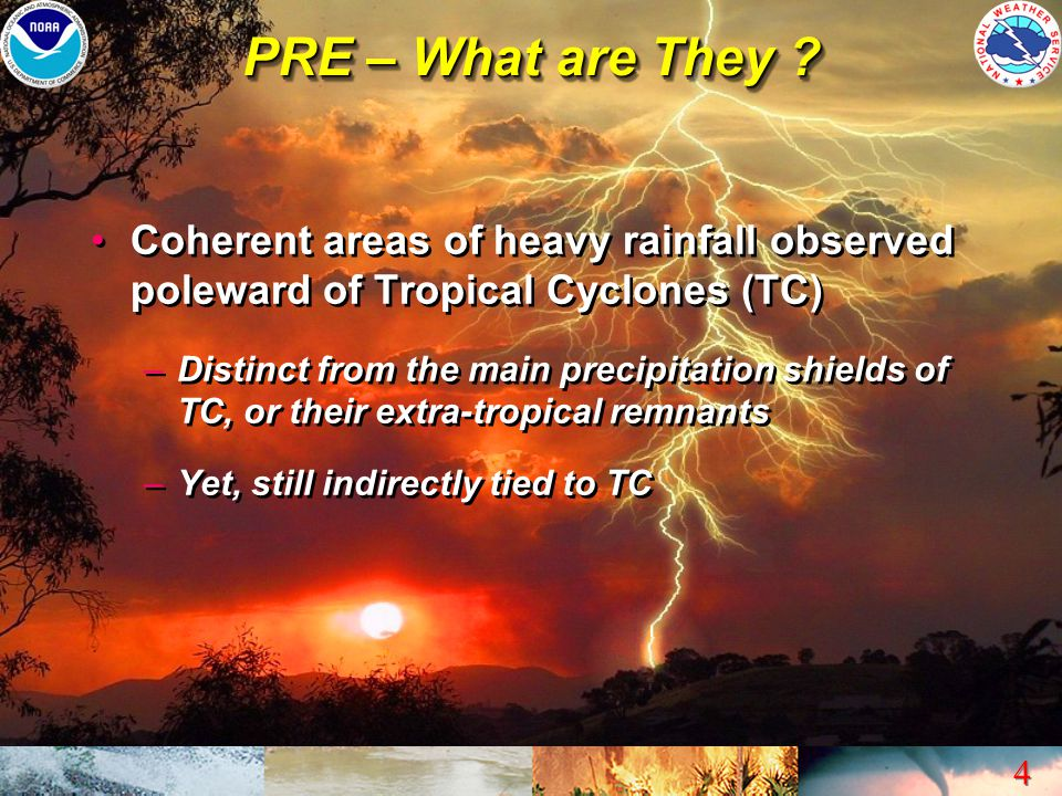 PRE – What are They Coherent areas of heavy rainfall observed poleward of Tropical Cyclones (TC)
