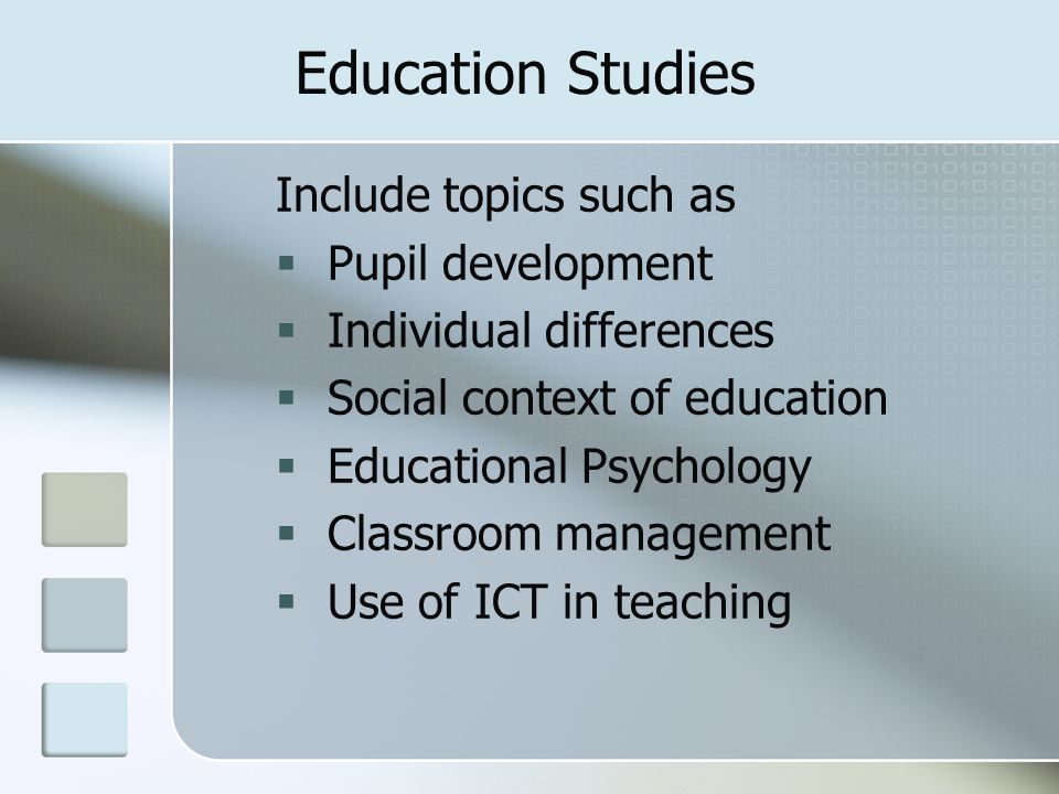 Education Studies Include topics such as Pupil development