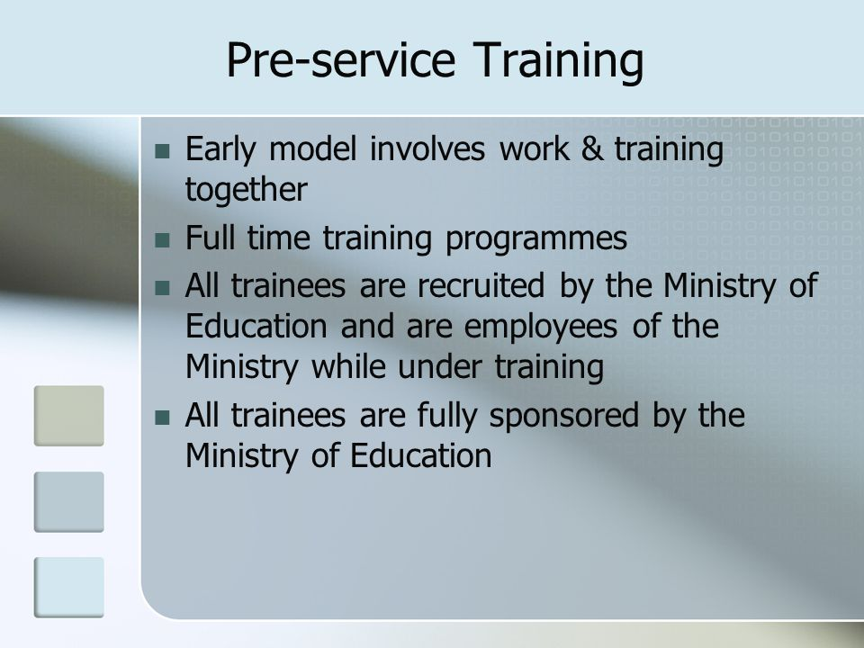 Pre-service Training Early model involves work & training together