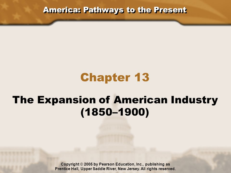 Chapter 13 The Expansion of American Industry (1850–1900)