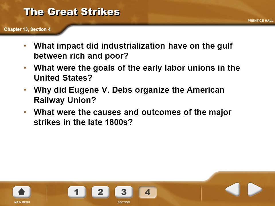 The Great Strikes Chapter 13, Section 4. What impact did industrialization have on the gulf between rich and poor