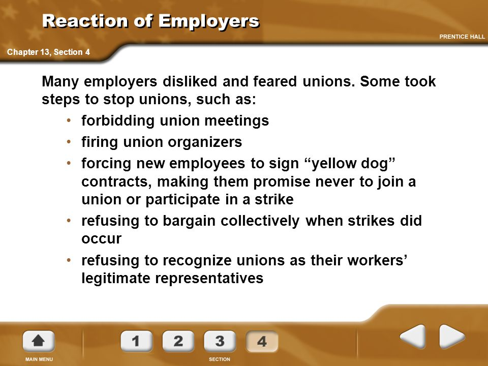 Reaction of Employers Chapter 13, Section 4. Many employers disliked and feared unions. Some took steps to stop unions, such as: