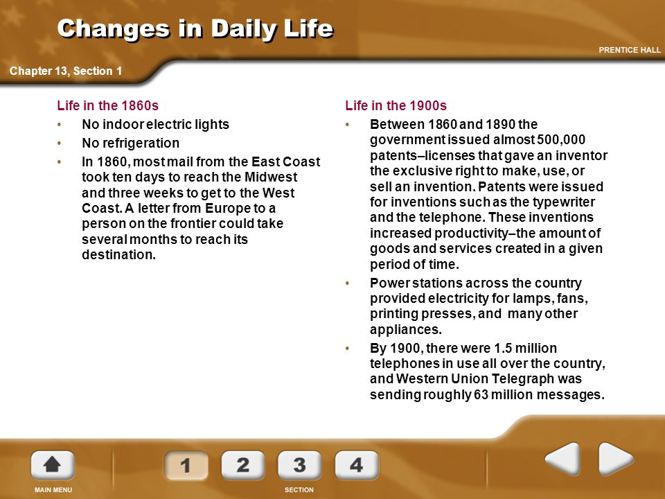 Changes in Daily Life Life in the 1860s No indoor electric lights