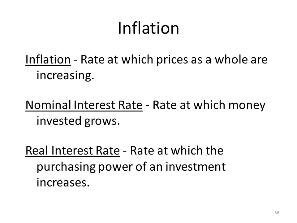 Inflation Inflation - Rate at which prices as a whole are increasing.
