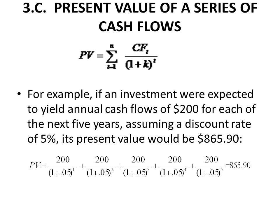 3.C. PRESENT VALUE OF A SERIES OF CASH FLOWS