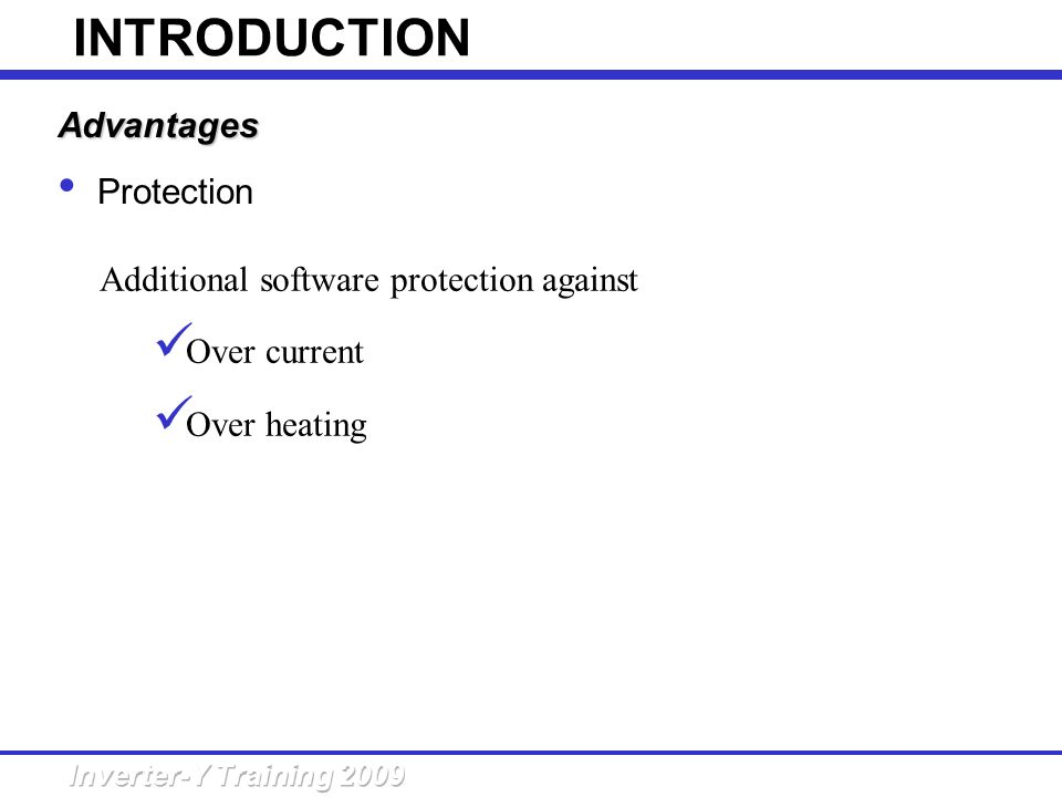 INTRODUCTION Advantages Protection