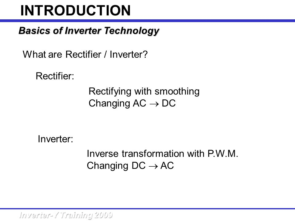 INTRODUCTION Basics of Inverter Technology