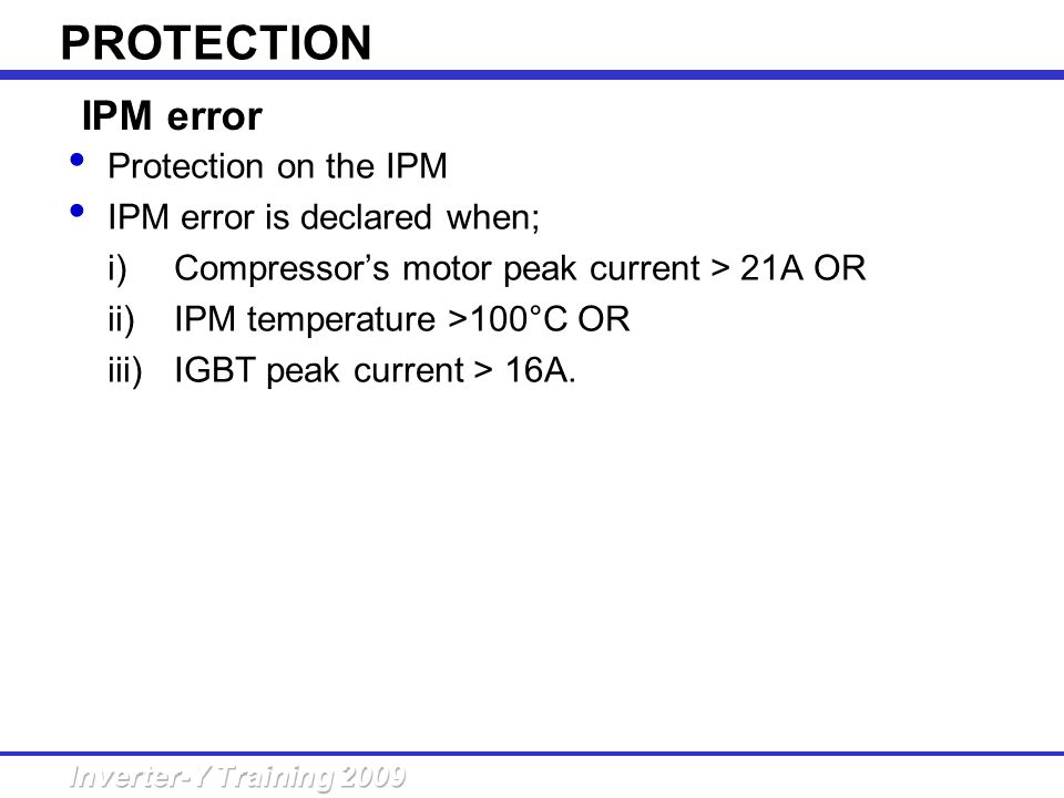 PROTECTION IPM error Protection on the IPM IPM error is declared when;