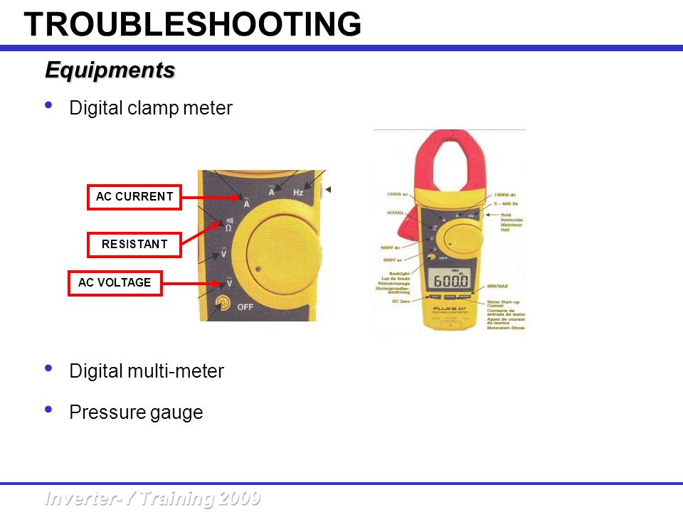 TROUBLESHOOTING Equipments Digital clamp meter Digital multi-meter