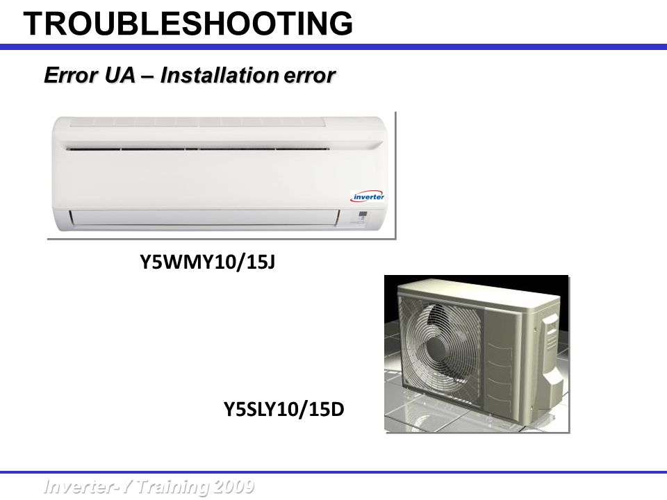 TROUBLESHOOTING Error UA – Installation error Y5WMY10/15J Y5SLY10/15D