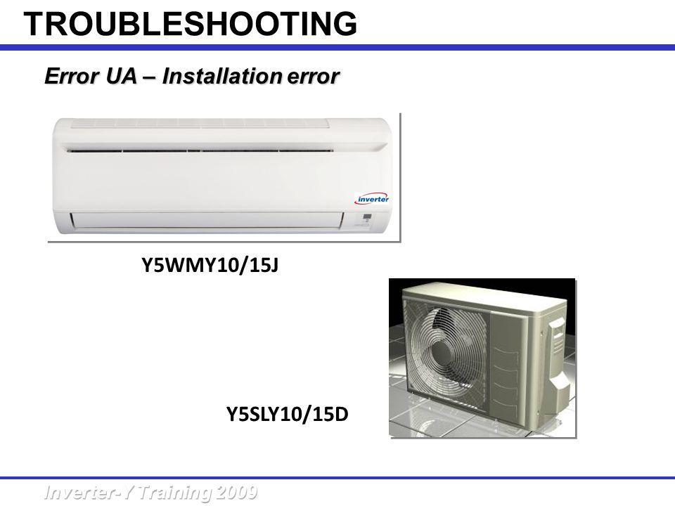 TROUBLESHOOTING Error UA – Installation error Y5WMY10/15J Y5SLY10/15D