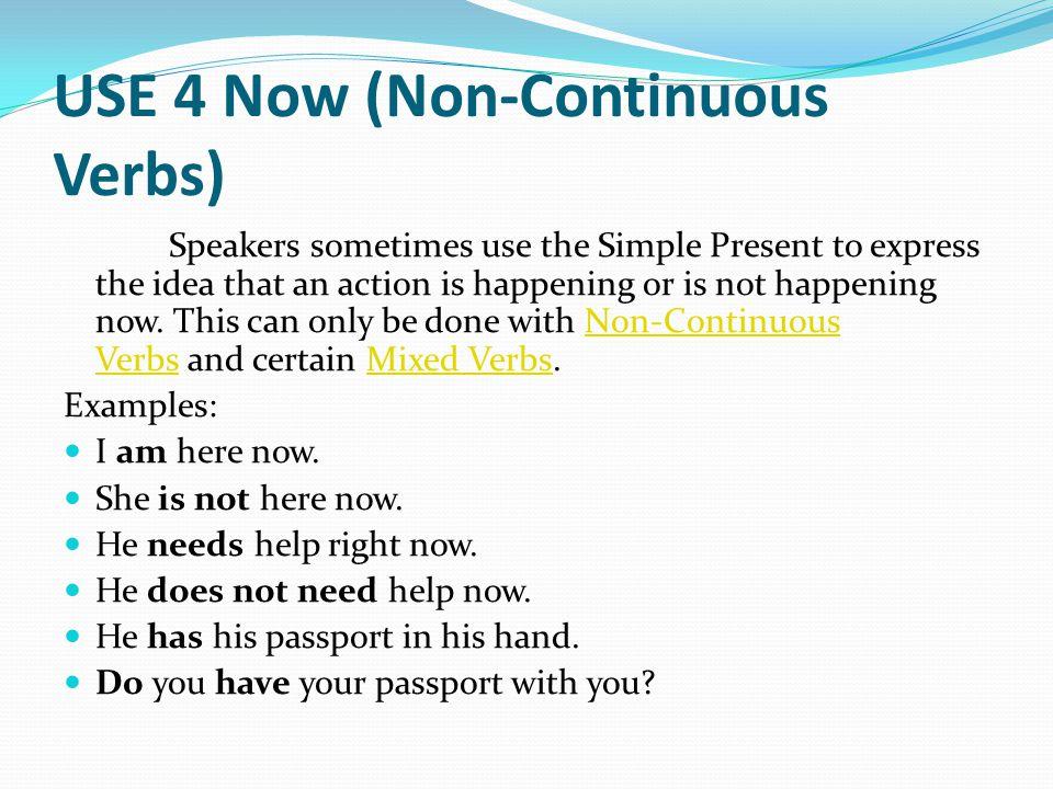 USE 4 Now (Non-Continuous Verbs)