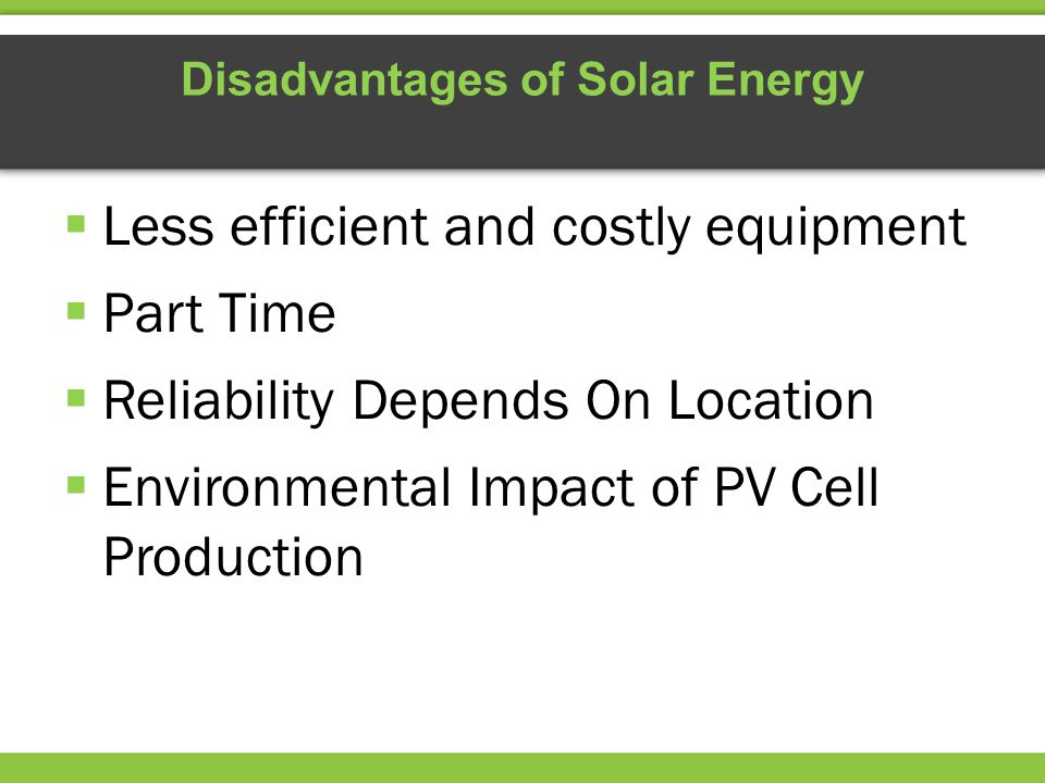 Disadvantages of Solar Energy