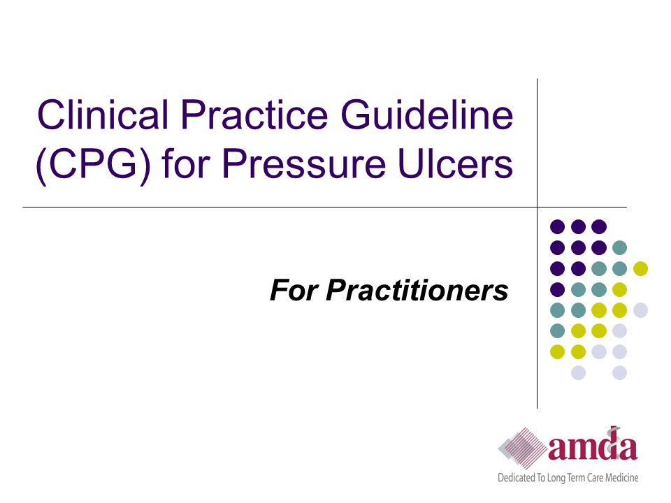 Clinical Practice Guideline (CPG) for Pressure Ulcers