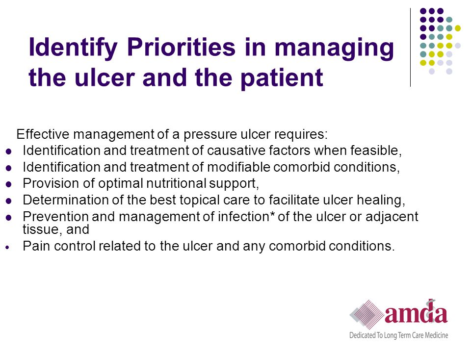 Identify Priorities in managing the ulcer and the patient