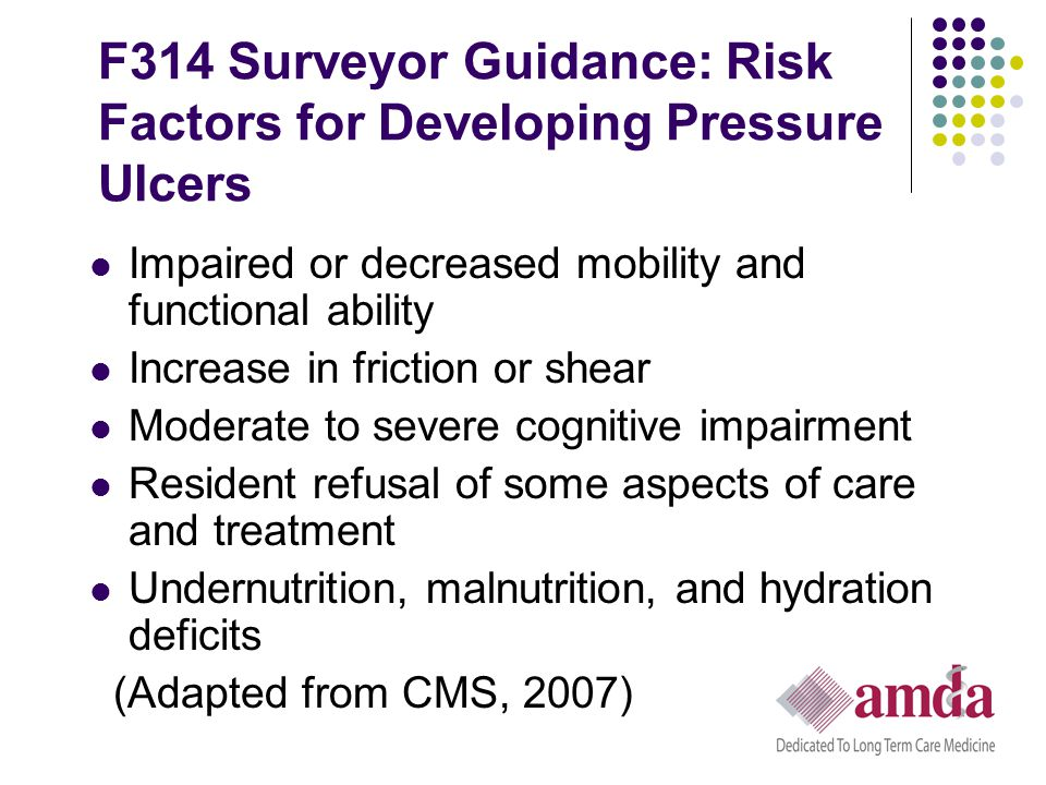 F314 Surveyor Guidance: Risk Factors for Developing Pressure Ulcers