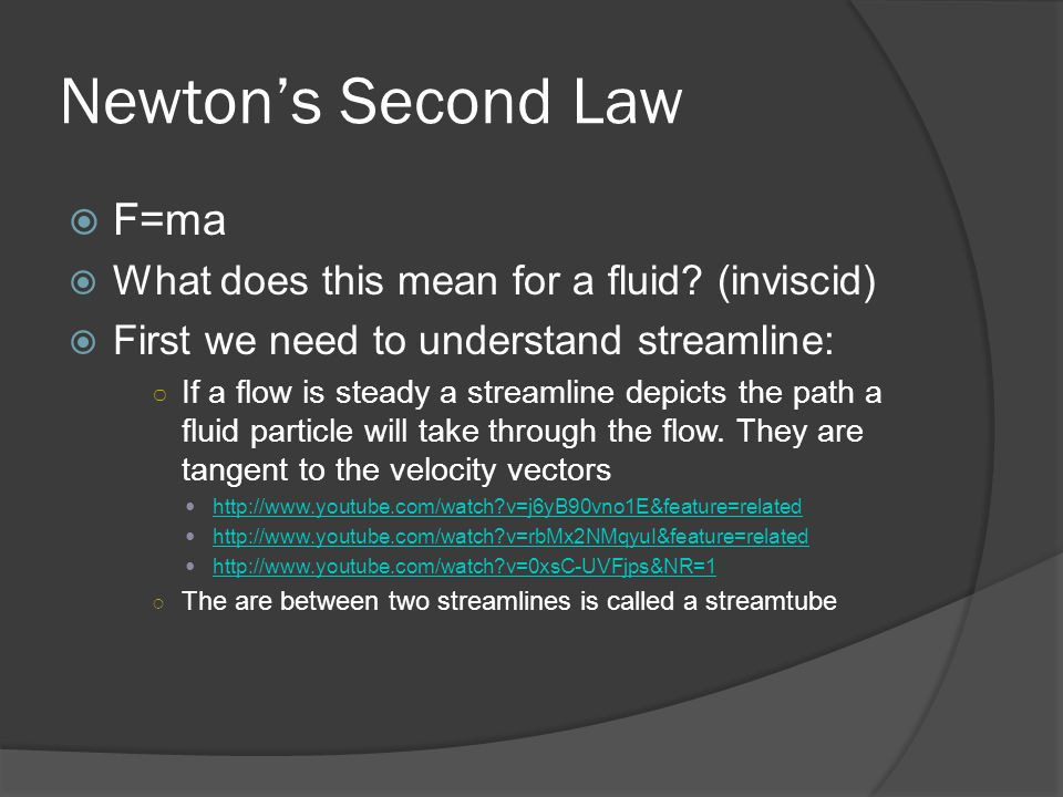 Newton's Second Law F=ma What does this mean for a fluid (inviscid)