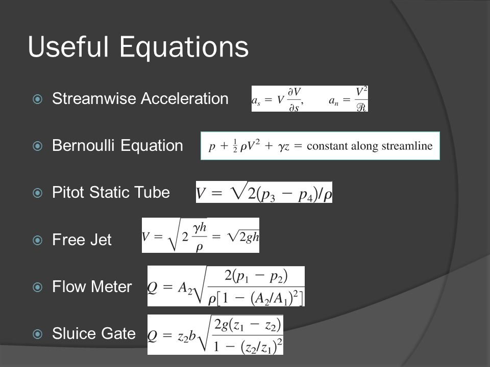 Useful Equations Streamwise Acceleration Bernoulli Equation