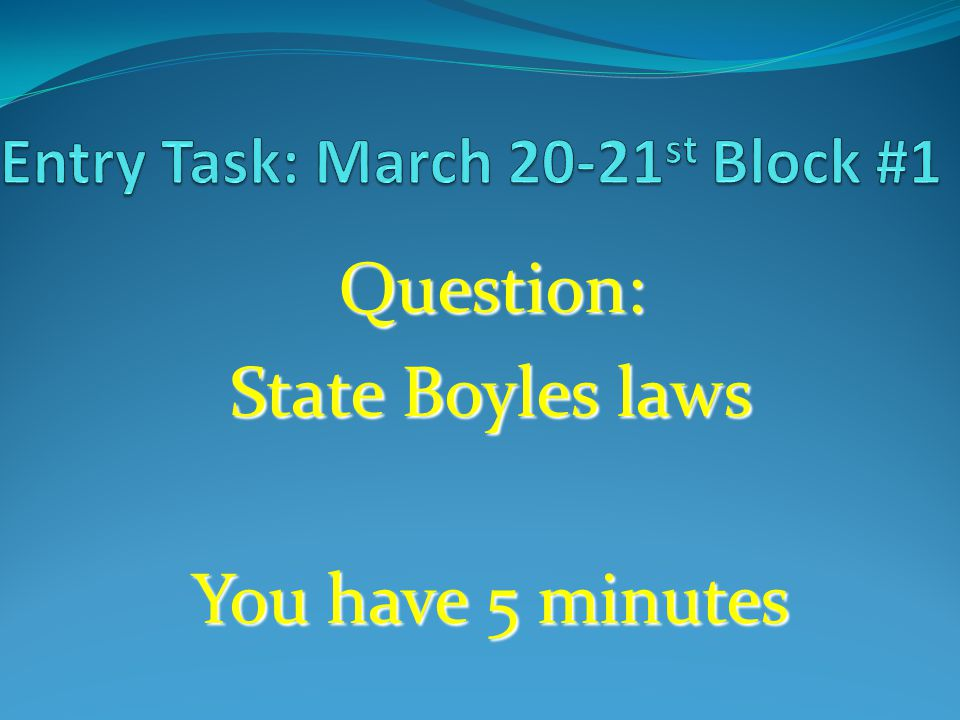 Entry Task: March 20-21st Block #1