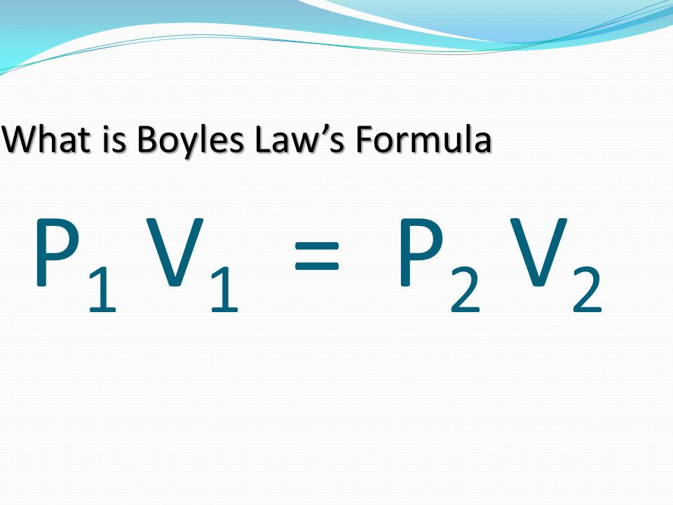 What is Boyles Law's Formula