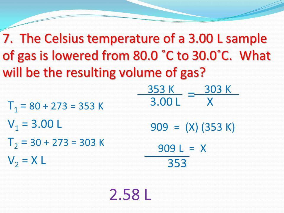 7. The Celsius temperature of a 3