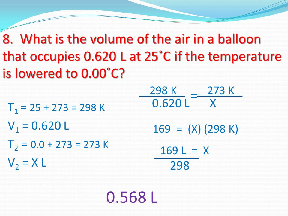 8. What is the volume of the air in a balloon that occupies 0