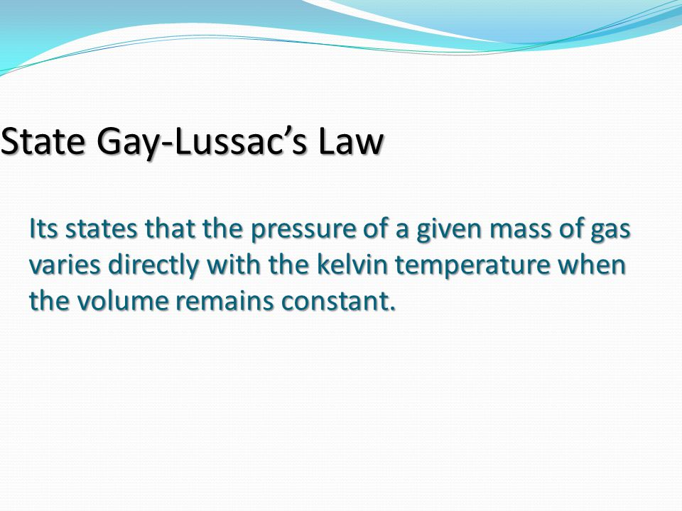 State Gay-Lussac's Law