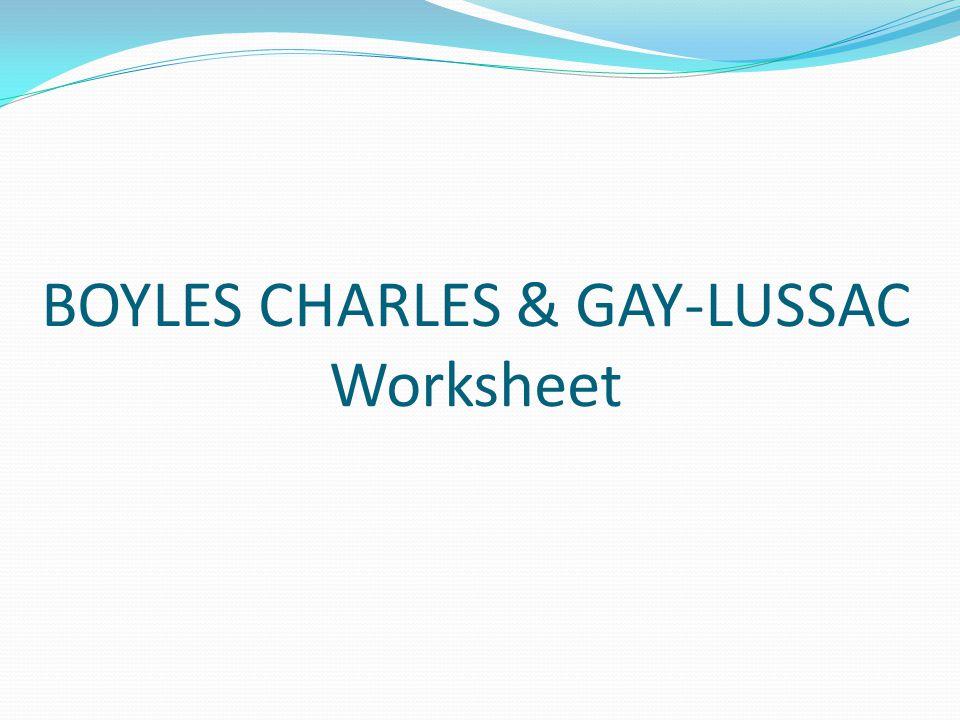 BOYLES CHARLES & GAY-LUSSAC Worksheet