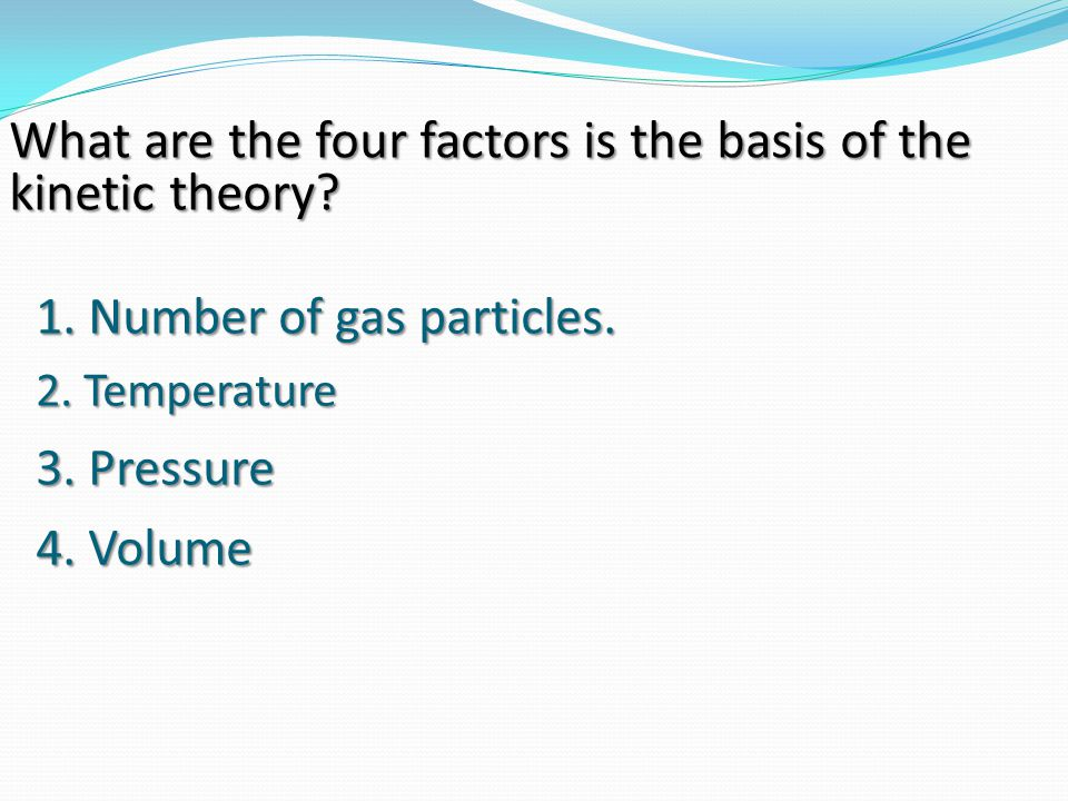 1. Number of gas particles.