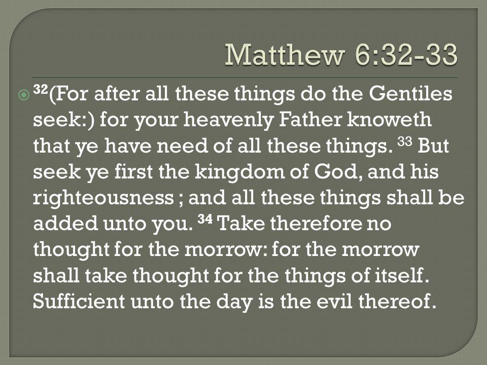 5/5/2013 pm Matthew 6:32-33.