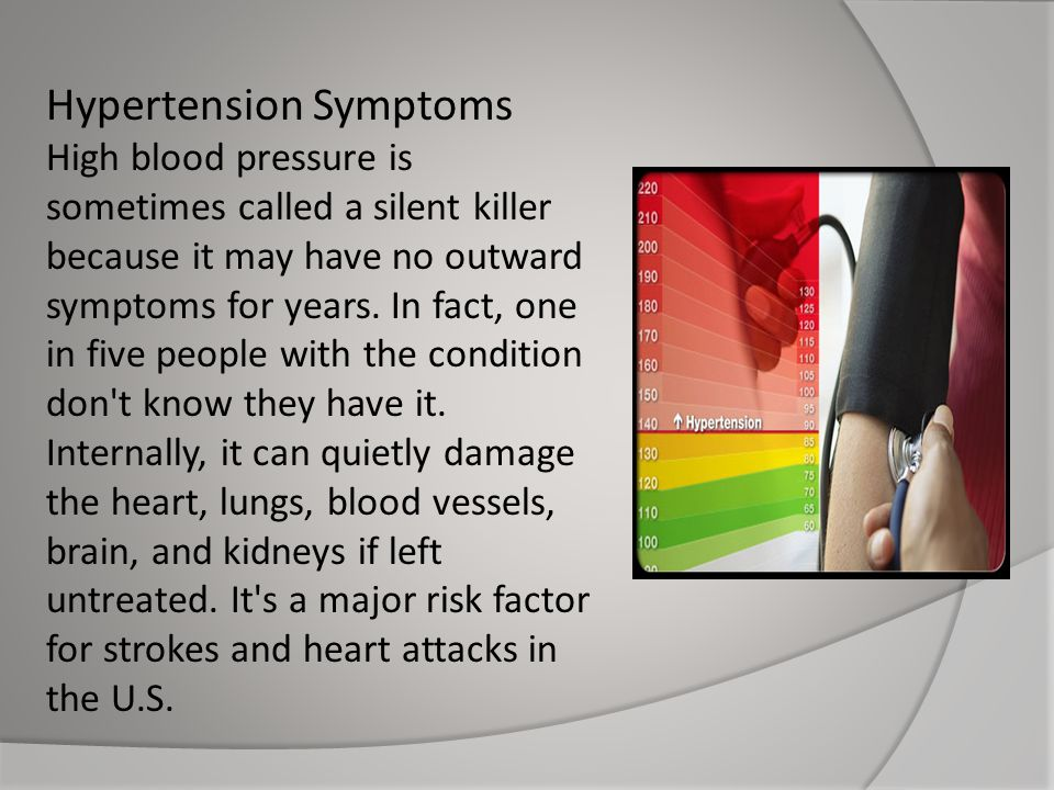 high blood pressure the silent killer that occurs without symptoms Hypertension (high blood pressure) hypertension is known as the silent killer because it usually has are also high in sodium some sodium occurs naturally.