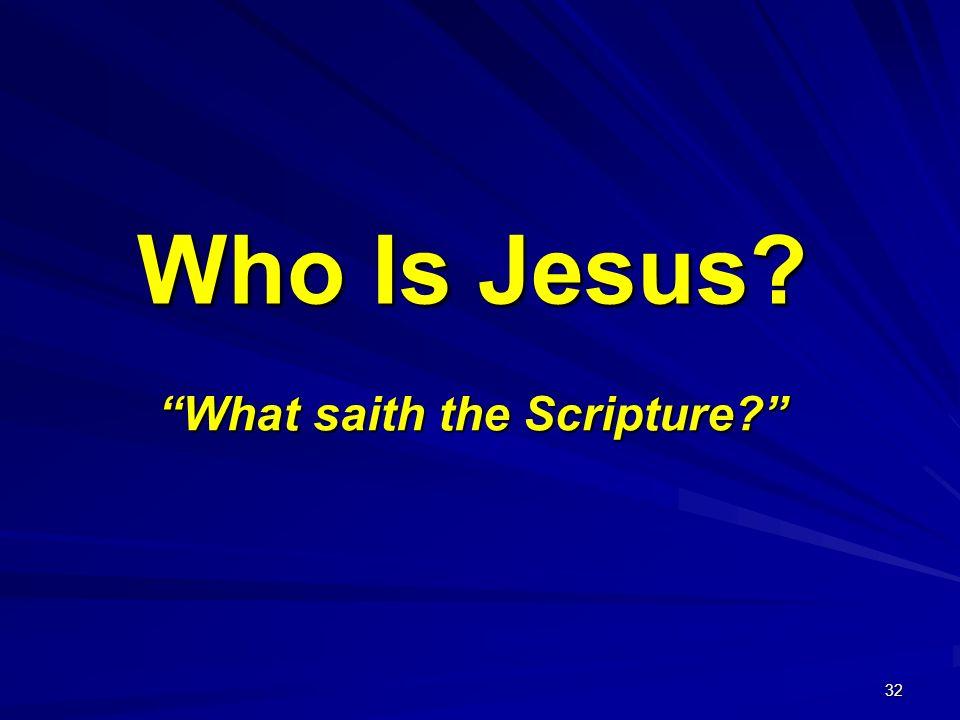 What saith the Scripture
