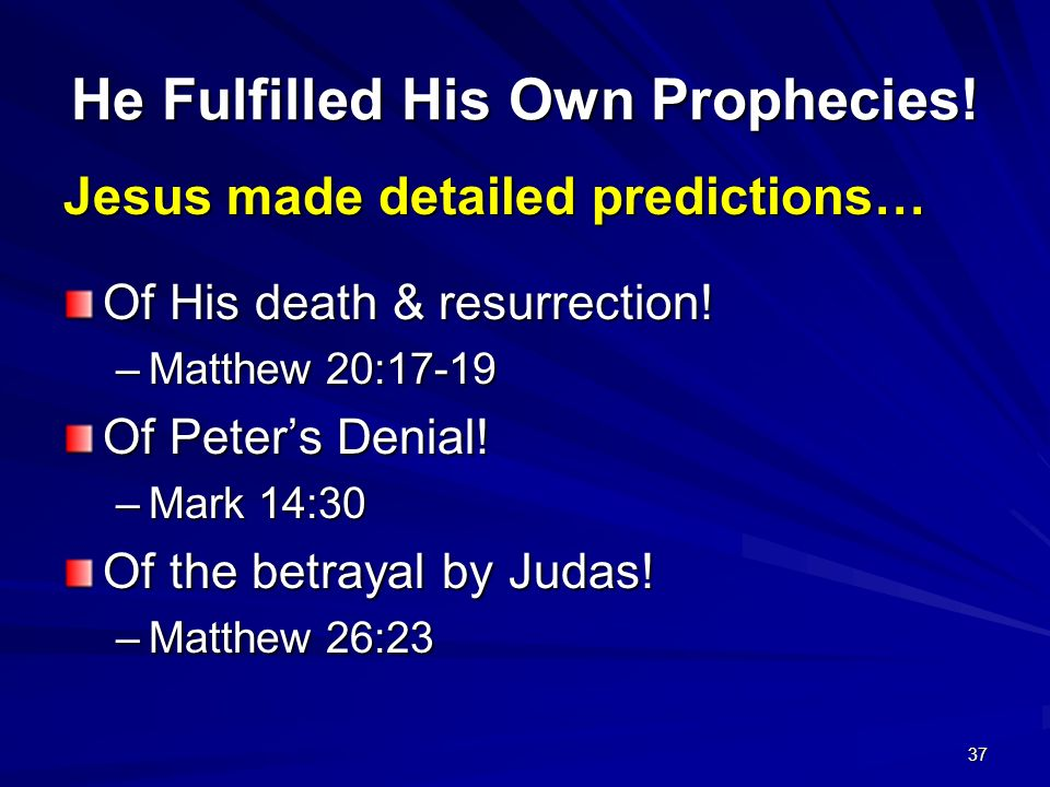 He Fulfilled His Own Prophecies!