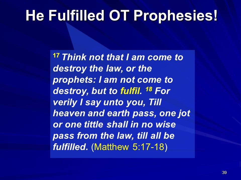 He Fulfilled OT Prophesies!