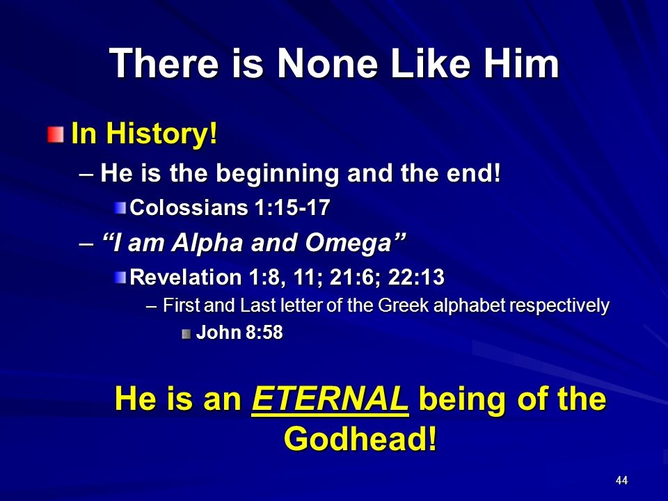 He is an ETERNAL being of the Godhead!